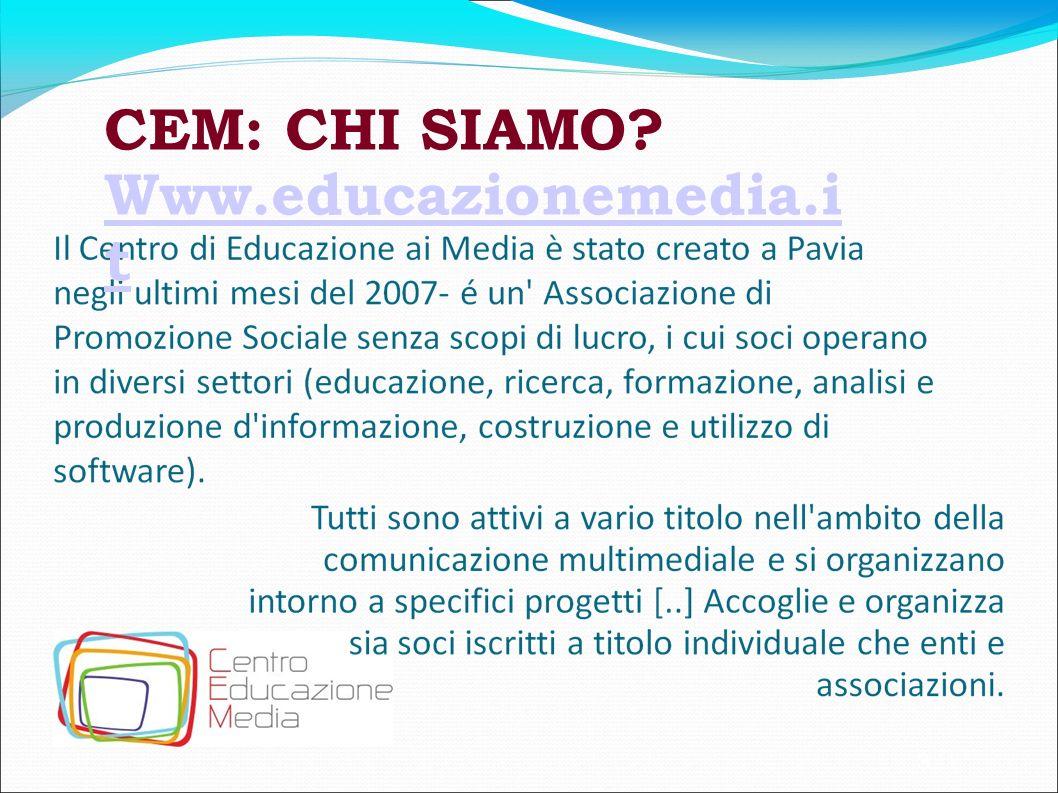 CEM: CHI SIAMO Www.educazionemedia.it 3