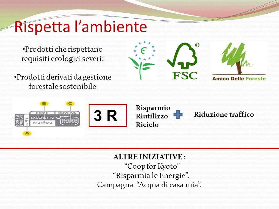 Rispetta l'ambiente Prodotti che rispettano requisiti ecologici severi; Prodotti derivati da gestione forestale sostenibile.