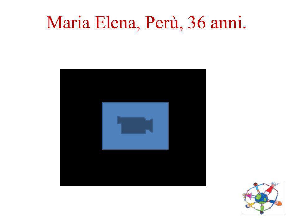 Maria Elena, Perù, 36 anni.