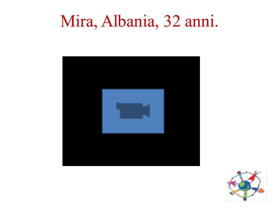 Mira, Albania, 32 anni.