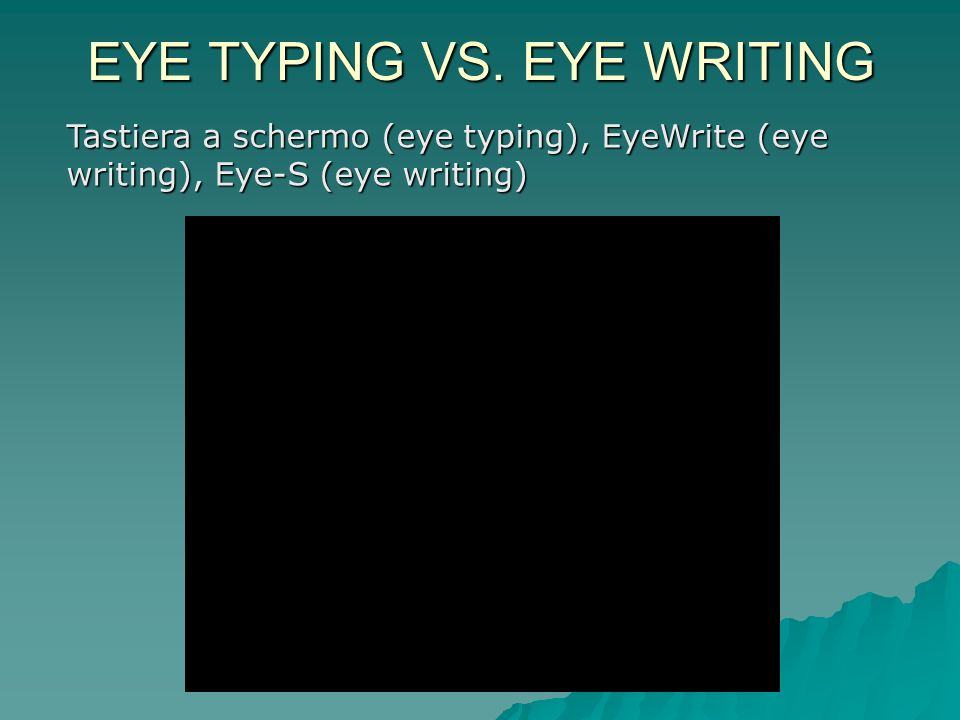 EYE TYPING VS. EYE WRITING