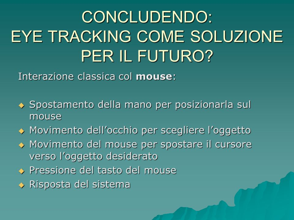 CONCLUDENDO: EYE TRACKING COME SOLUZIONE PER IL FUTURO