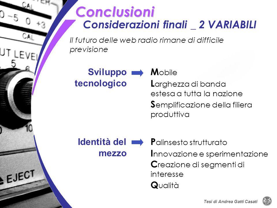 Conclusioni Considerazioni finali _ 2 VARIABILI Sviluppo tecnologico
