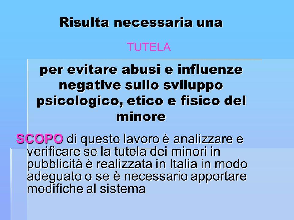 Risulta necessaria una per evitare abusi e influenze negative sullo sviluppo psicologico, etico e fisico del minore