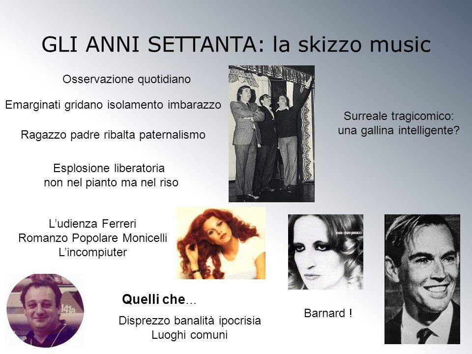 GLI ANNI SETTANTA: la skizzo music