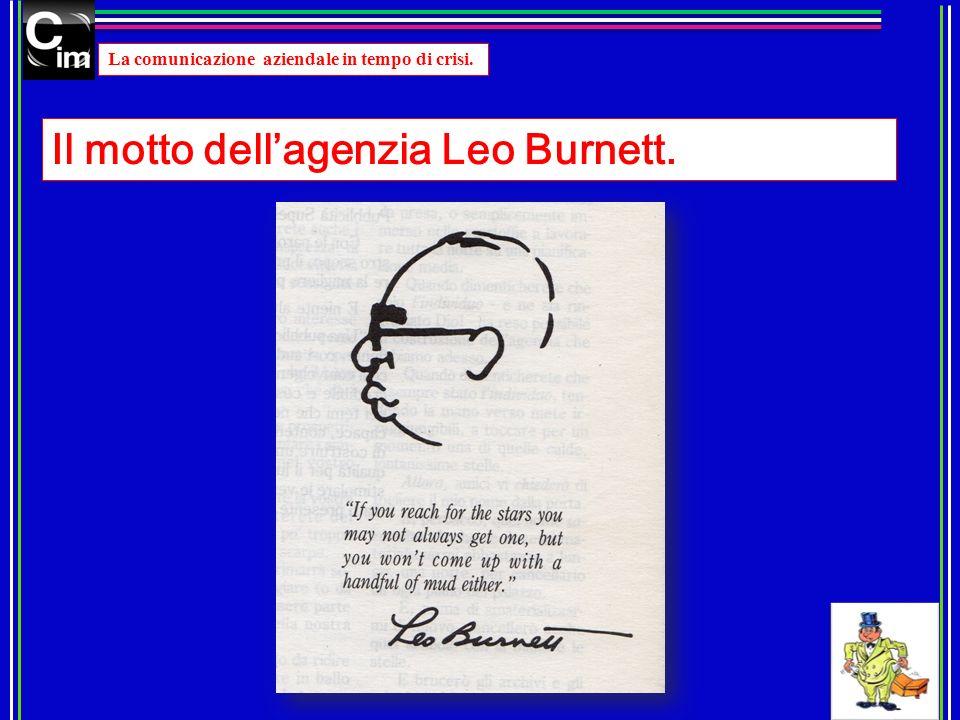 Il motto dell'agenzia Leo Burnett.