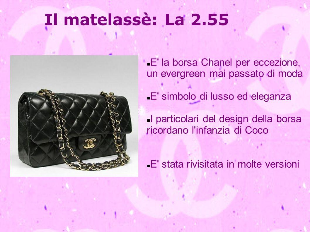 Il matelassè: La 2.55 E la borsa Chanel per eccezione, un evergreen mai passato di moda. E simbolo di lusso ed eleganza.