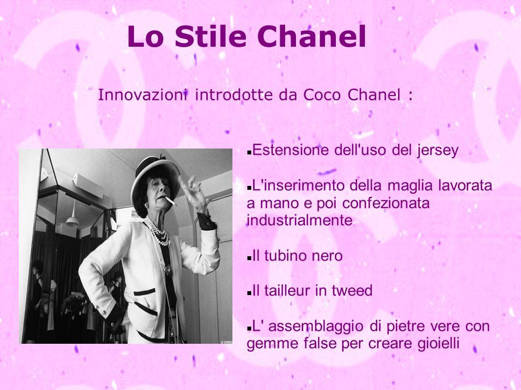 Lo Stile Chanel Innovazioni introdotte da Coco Chanel :