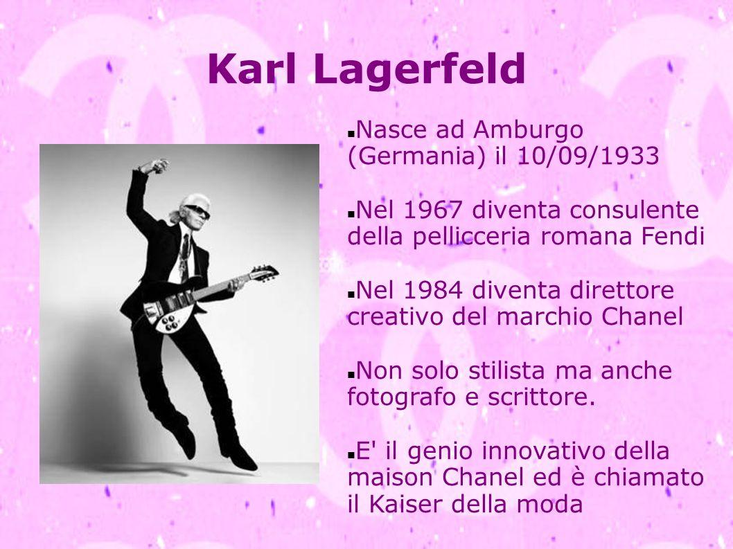 Karl Lagerfeld Nasce ad Amburgo (Germania) il 10/09/1933