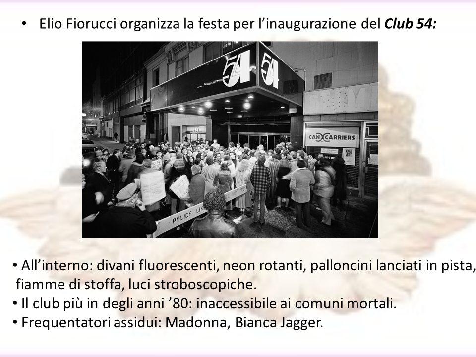 Elio Fiorucci organizza la festa per l'inaugurazione del Club 54: