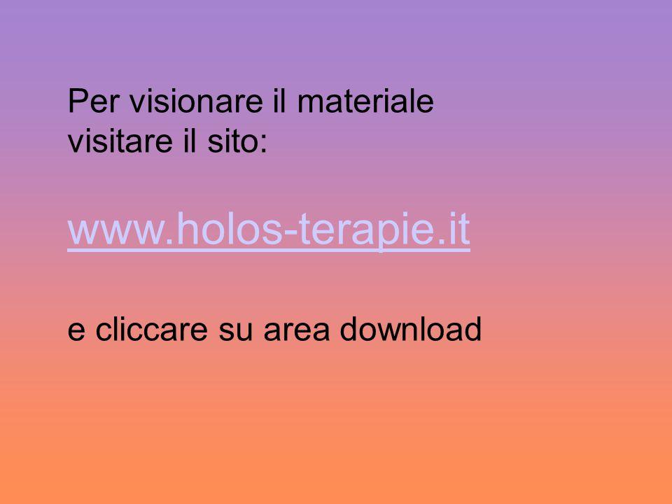 www.holos-terapie.it Per visionare il materiale visitare il sito: