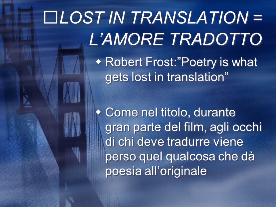 LOST IN TRANSLATION = L'AMORE TRADOTTO