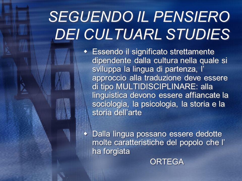 SEGUENDO IL PENSIERO DEI CULTUARL STUDIES