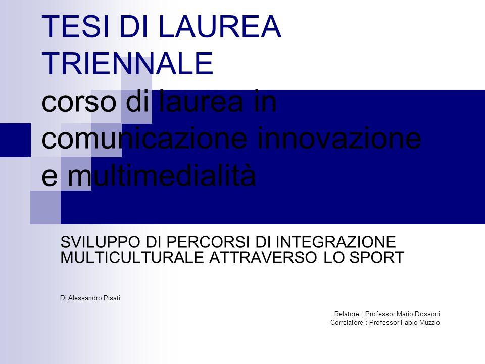 TESI DI LAUREA TRIENNALE corso di laurea in comunicazione innovazione e multimedialità