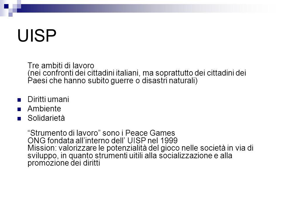 UISP Tre ambiti di lavoro (nei confronti dei cittadini italiani, ma soprattutto dei cittadini dei Paesi che hanno subito guerre o disastri naturali)
