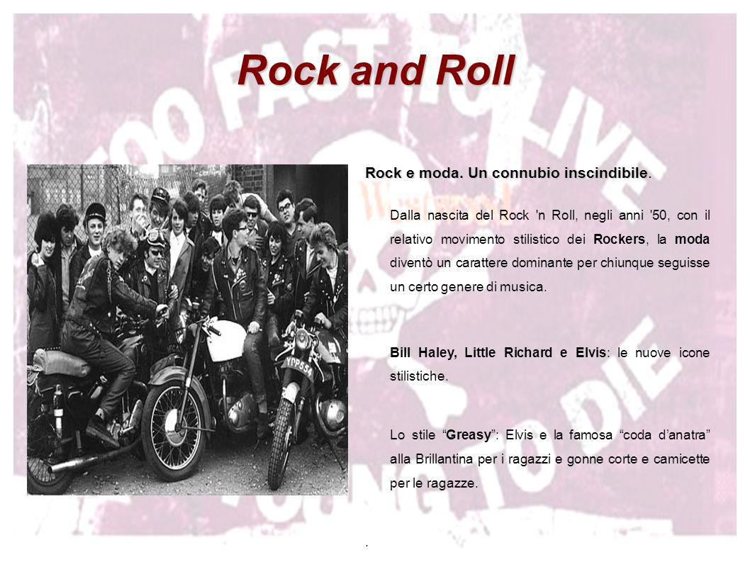 Rock and Roll Rock e moda. Un connubio inscindibile.