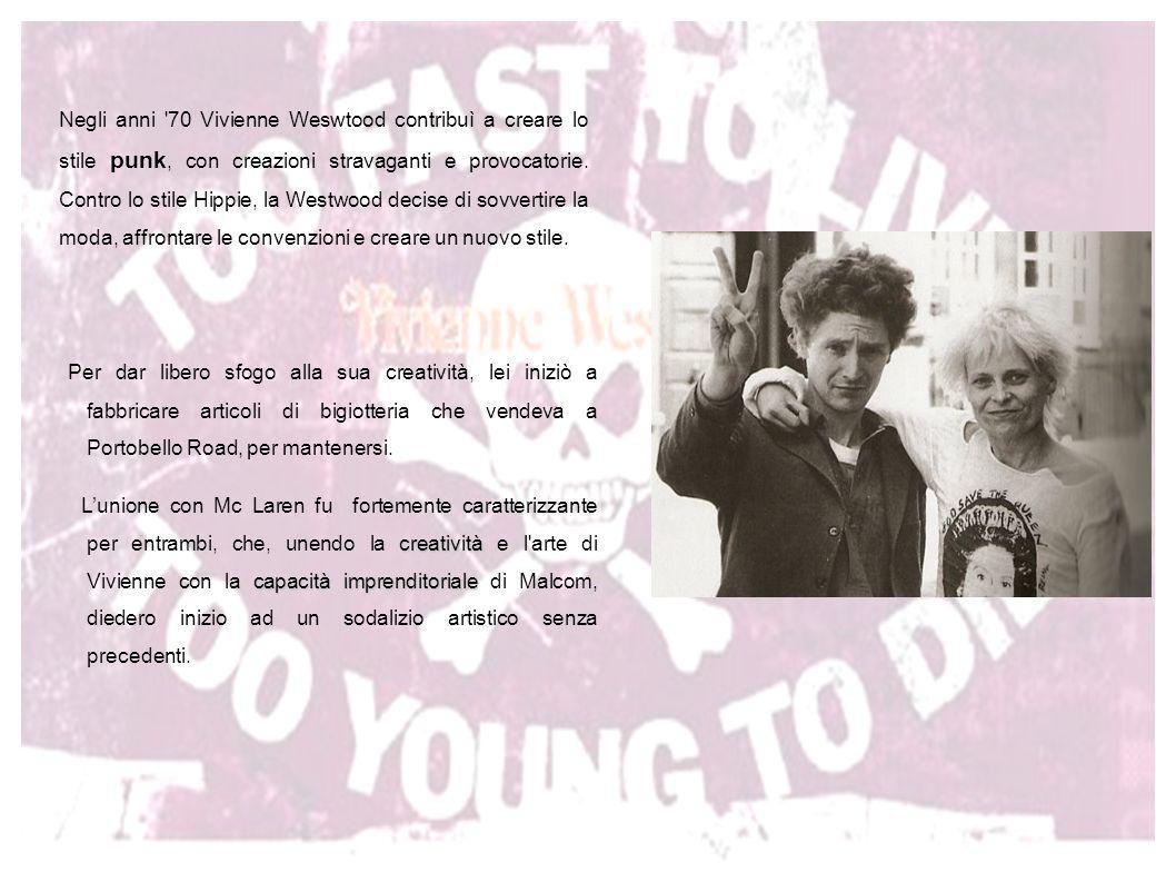 Negli anni 70 Vivienne Weswtood contribuì a creare lo stile punk, con creazioni stravaganti e provocatorie. Contro lo stile Hippie, la Westwood decise di sovvertire la moda, affrontare le convenzioni e creare un nuovo stile.