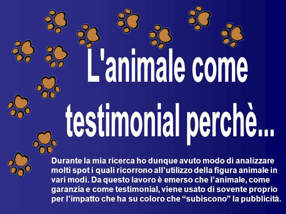 L animale come testimonial perchè...