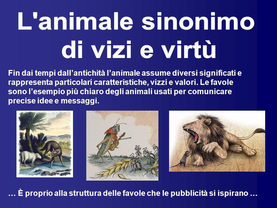 L animale sinonimo di vizi e virtù
