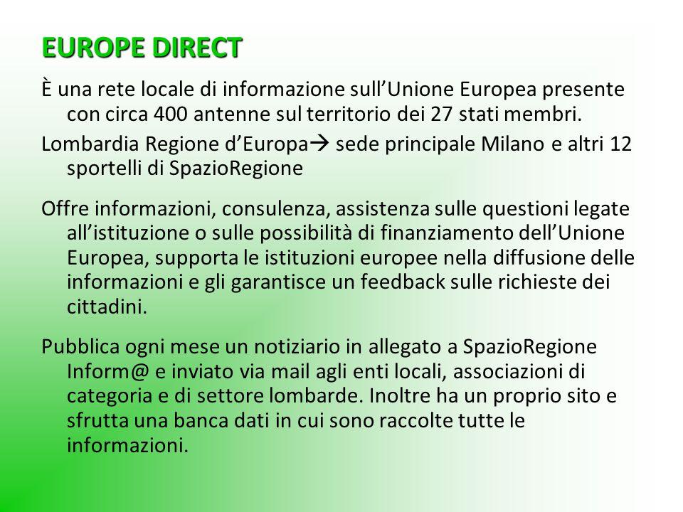 EUROPE DIRECT È una rete locale di informazione sull'Unione Europea presente con circa 400 antenne sul territorio dei 27 stati membri.