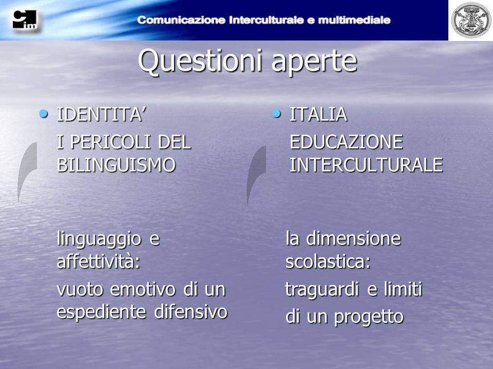 Questioni aperte IDENTITA' I PERICOLI DEL BILINGUISMO ITALIA