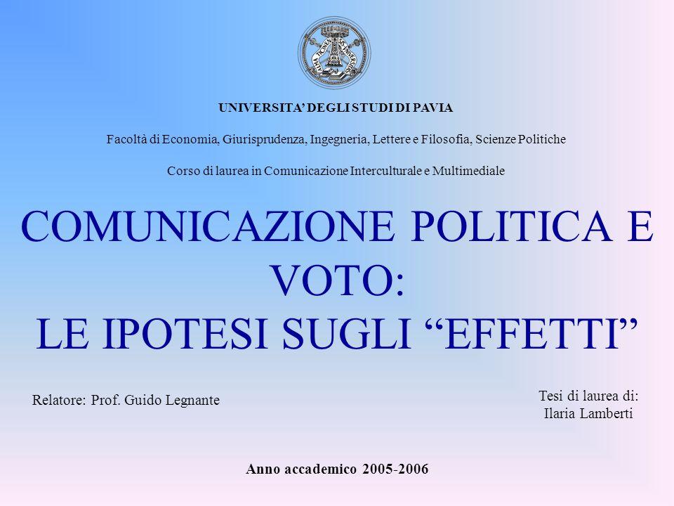 COMUNICAZIONE POLITICA E VOTO: LE IPOTESI SUGLI EFFETTI