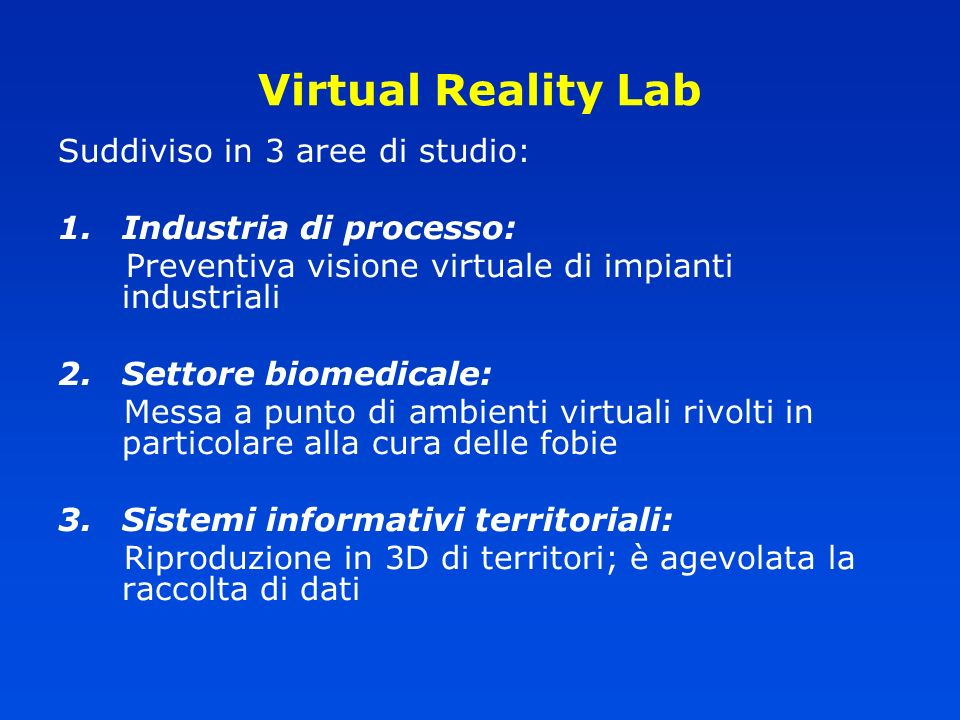 Virtual Reality Lab Suddiviso in 3 aree di studio: