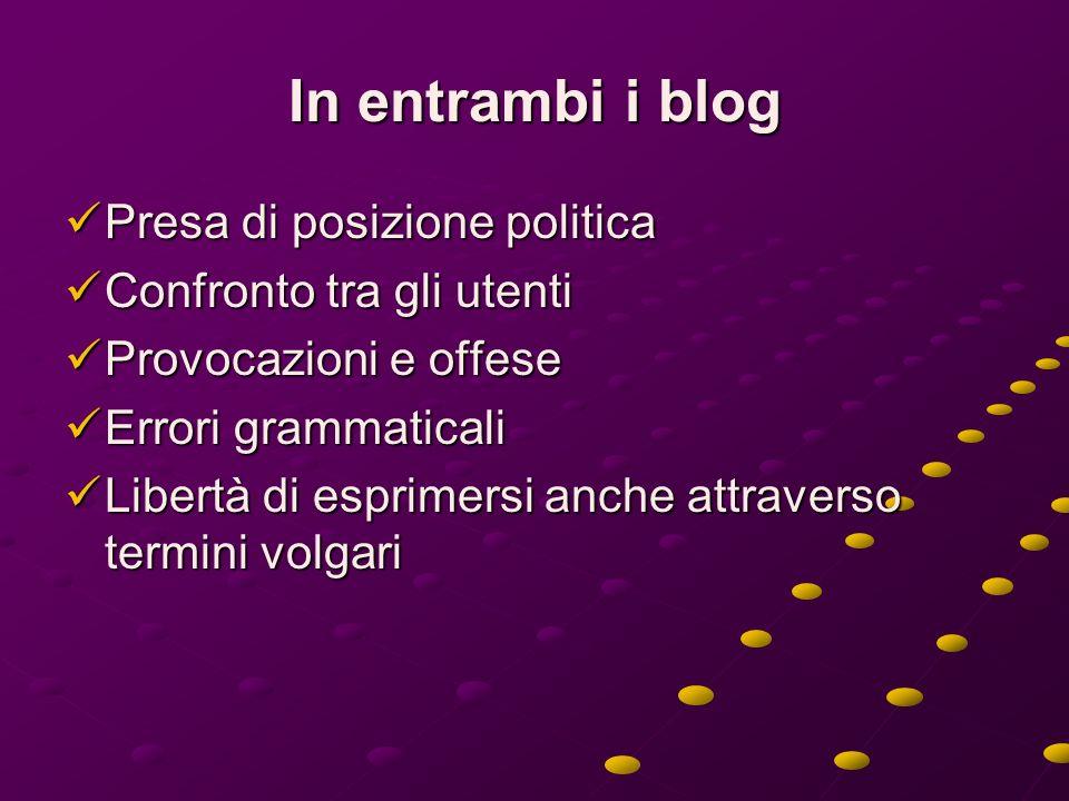 In entrambi i blog Presa di posizione politica