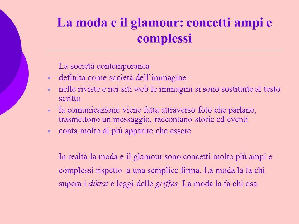 La moda e il glamour: concetti ampi e complessi