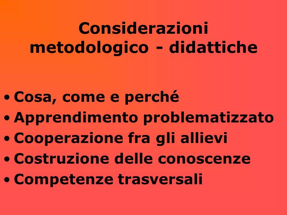 Considerazioni metodologico - didattiche