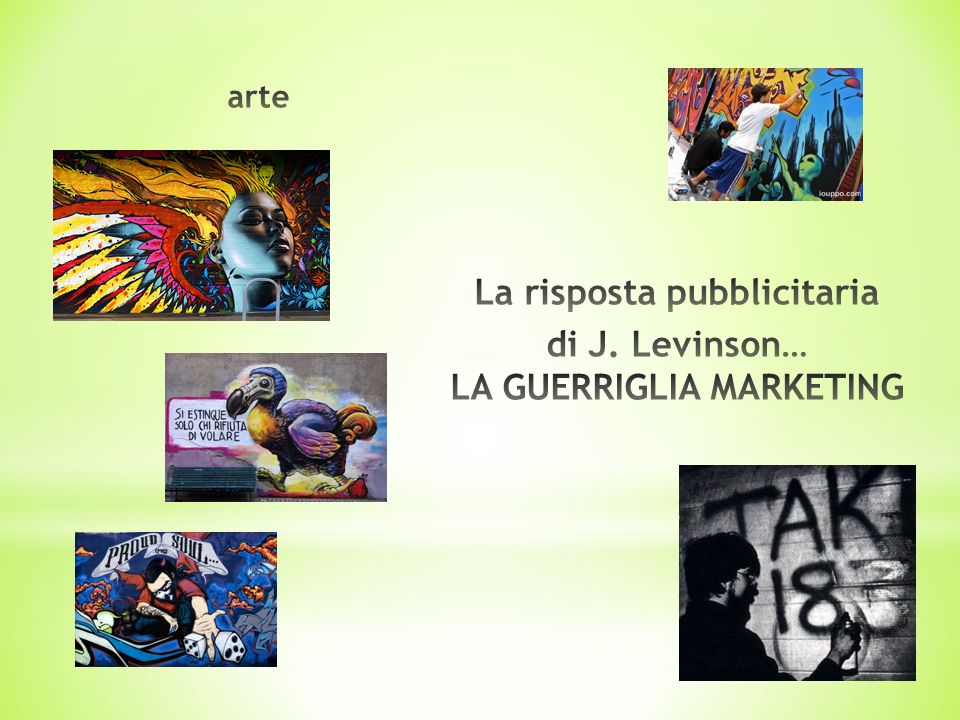 La risposta pubblicitaria di J. Levinson… LA GUERRIGLIA MARKETING