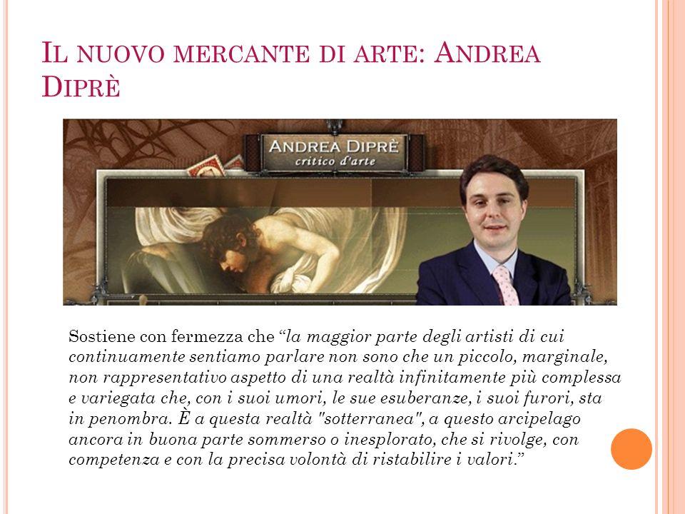 Il nuovo mercante di arte: Andrea Diprè