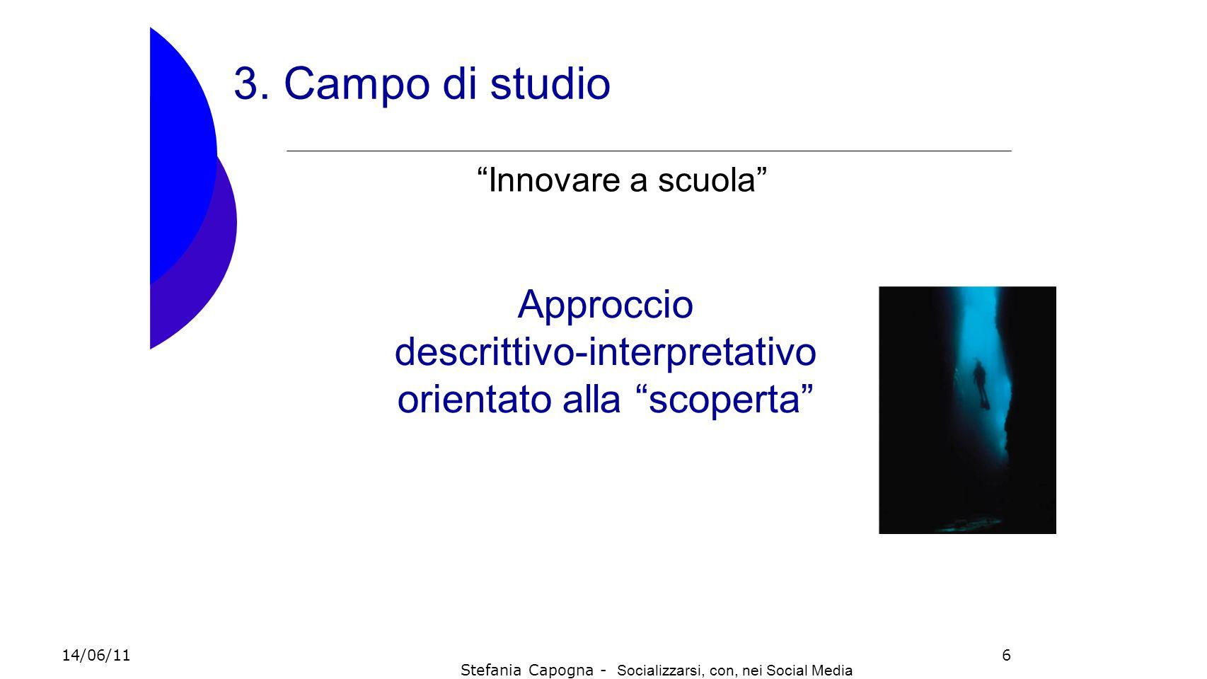 3. Campo di studio Approccio descrittivo-interpretativo