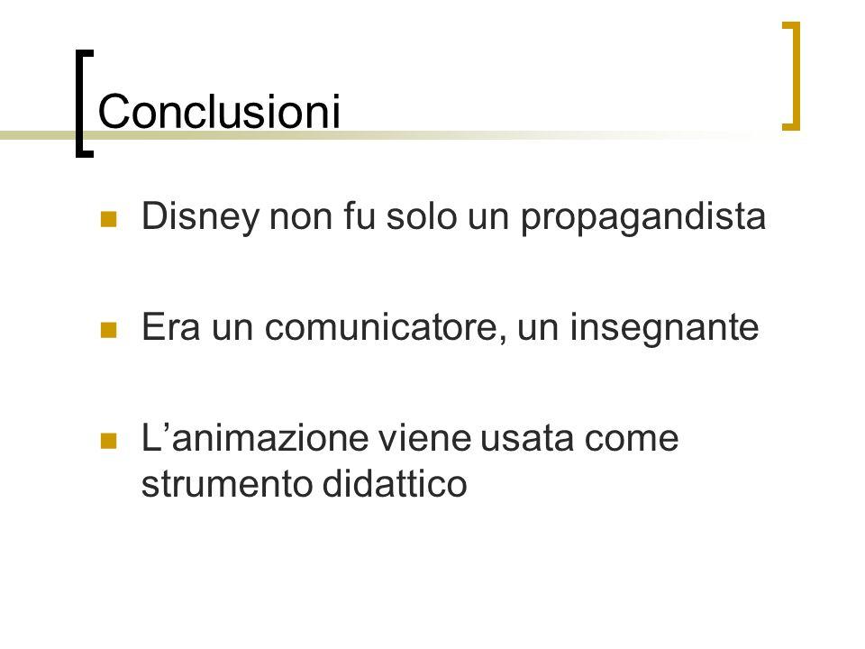 Conclusioni Disney non fu solo un propagandista