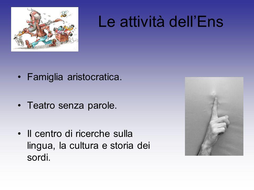 Le attività dell'Ens Famiglia aristocratica. Teatro senza parole.