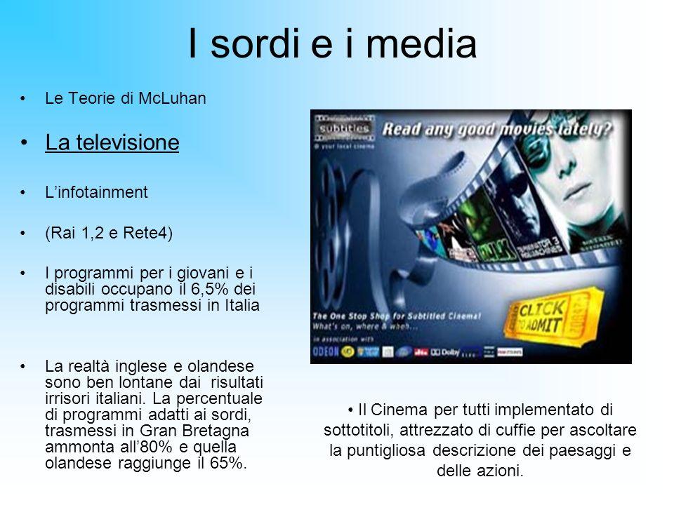 I sordi e i media La televisione Le Teorie di McLuhan L'infotainment