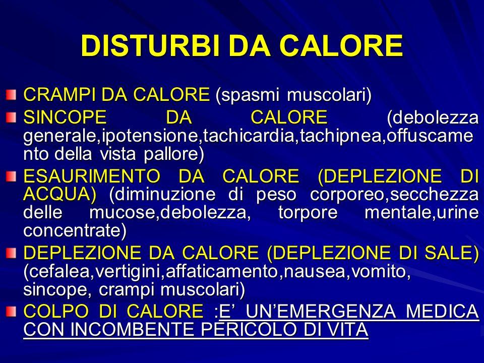 DISTURBI DA CALORE CRAMPI DA CALORE (spasmi muscolari)