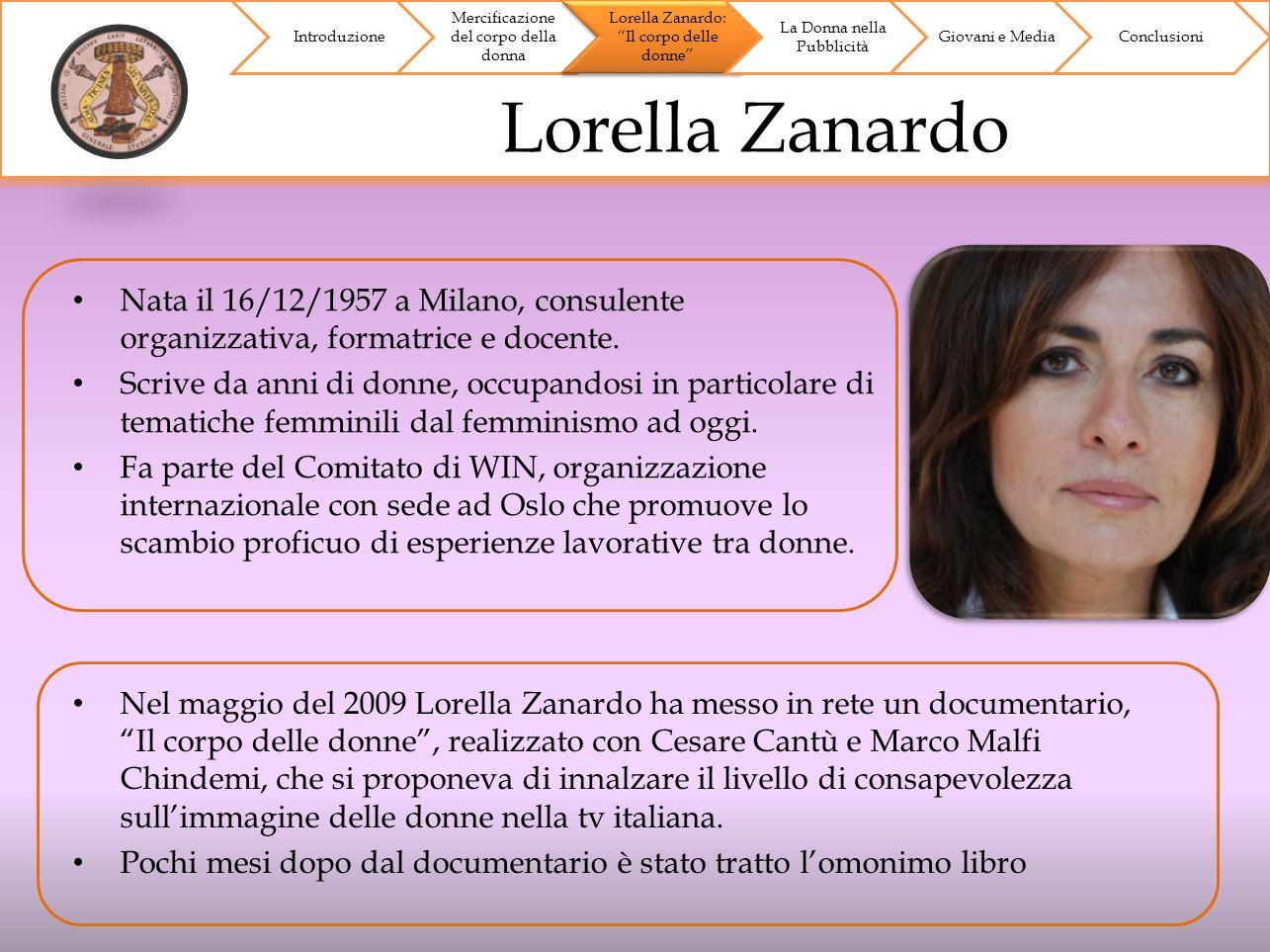 Introduzione Mercificazione del corpo della donna. Lorella Zanardo: Il corpo delle donne La Donna nella Pubblicità.