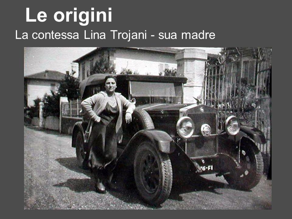 Le origini La contessa Lina Trojani - sua madre