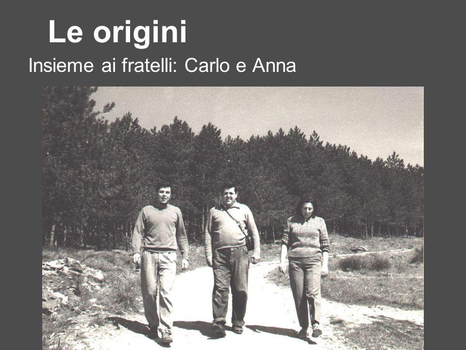 Le origini Insieme ai fratelli: Carlo e Anna Loro ciuffenna