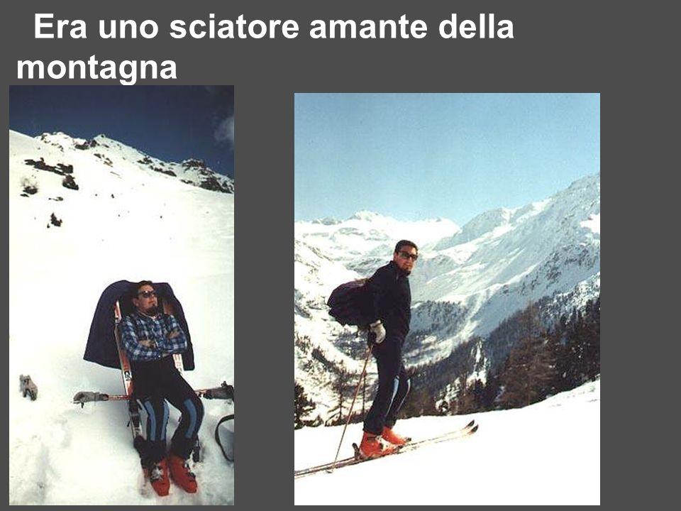Era uno sciatore amante della montagna
