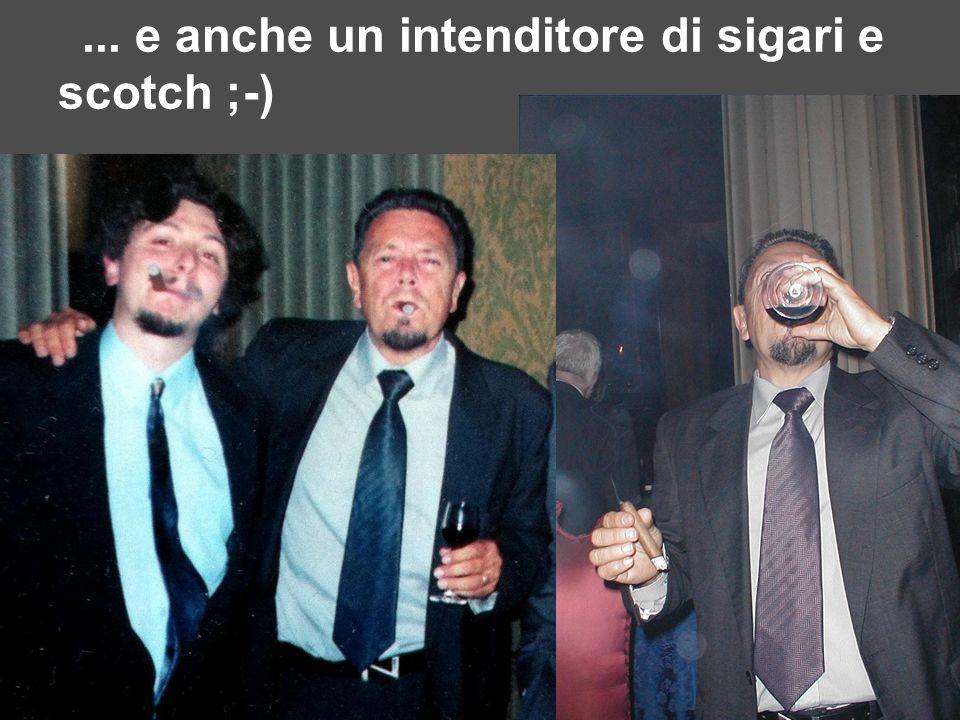 ... e anche un intenditore di sigari e scotch ;-)