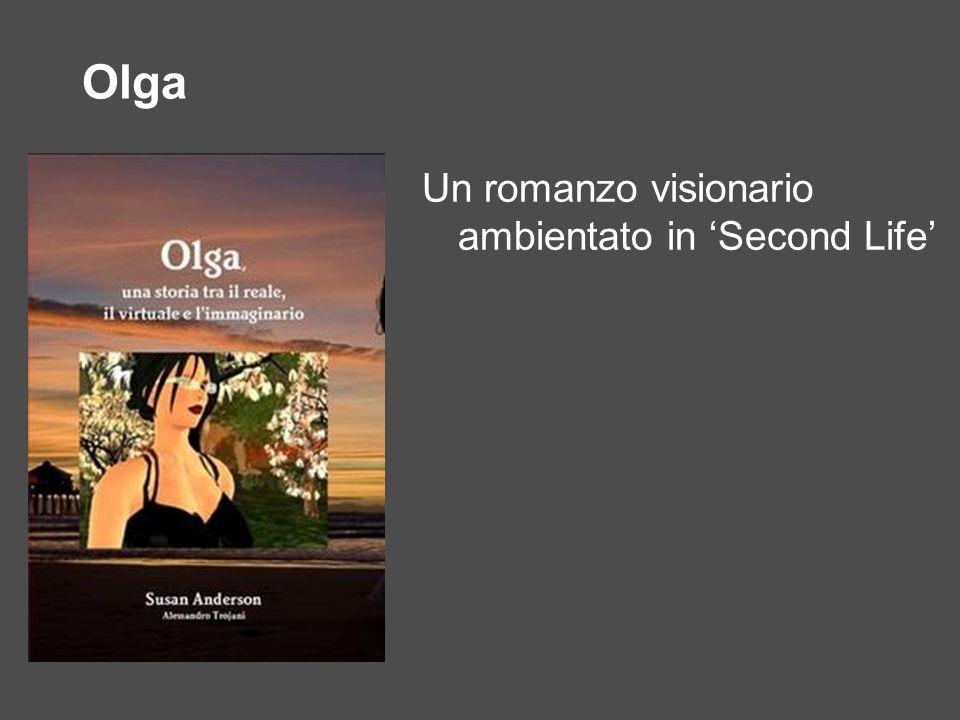 Olga Un romanzo visionario ambientato in 'Second Life'