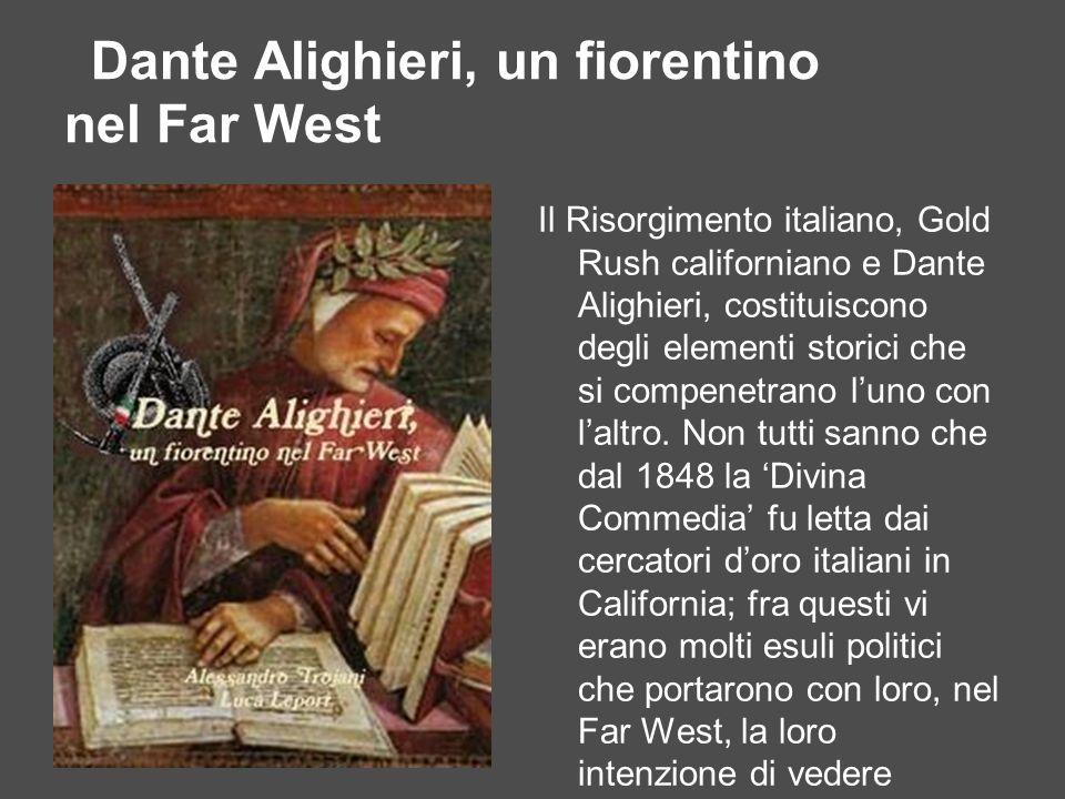Dante Alighieri, un fiorentino nel Far West