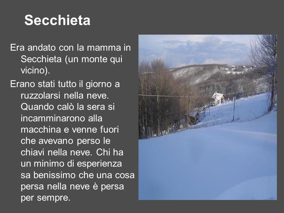 Secchieta Era andato con la mamma in Secchieta (un monte qui vicino).