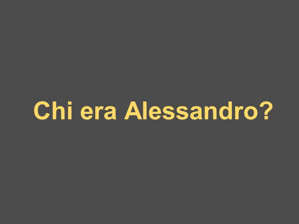 Chi era Alessandro