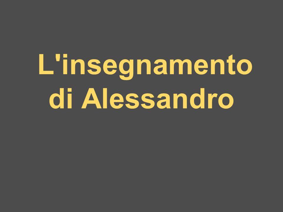 L insegnamento di Alessandro