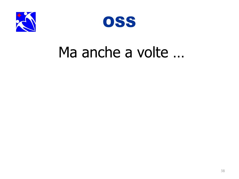 OSS. Ma anche a volte …
