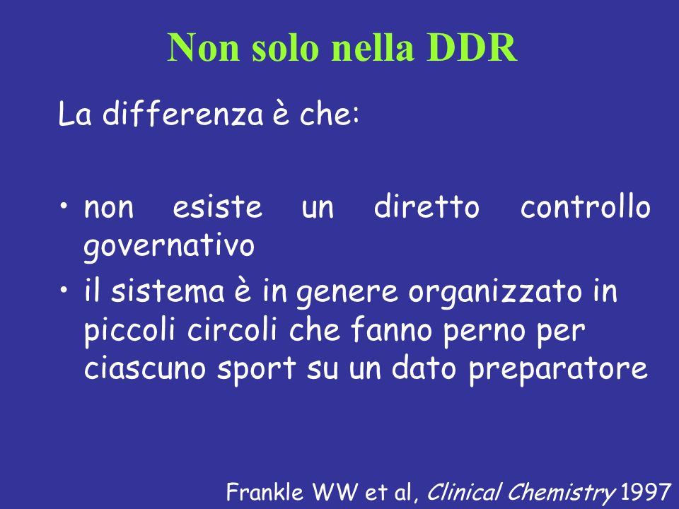 Non solo nella DDR La differenza è che: