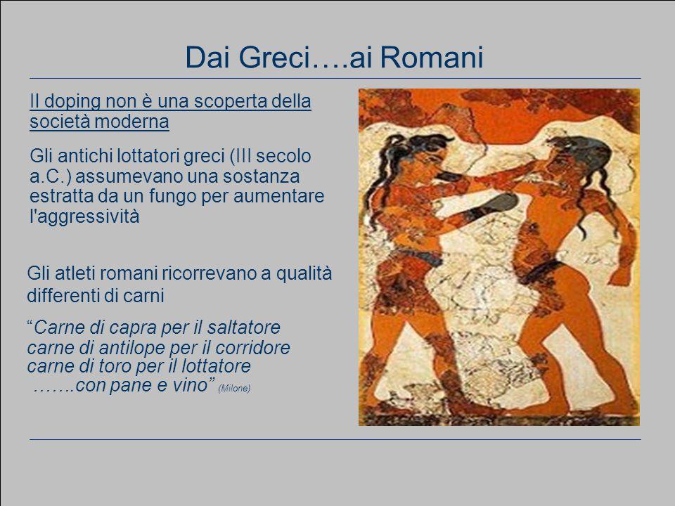 Dai Greci….ai RomaniIl doping non è una scoperta della società moderna.